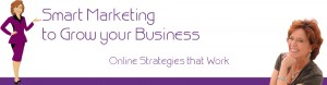 Smart Marketing to Grow your Business - Online Strategies that Work